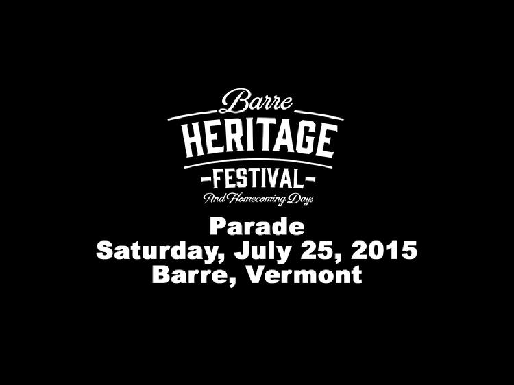 2015 Barre Heritage Parade  The July 25, 2015 Barre Heritage Festival And Homing Days Parade in Downtown Barre, Vermont.  View at https://vimeopro.com/vtvt/vip/video/134533226