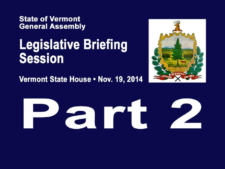 VermontInPerson.com presents  Part 2 VT Legislative Briefing Session 2014     Part 2 of the Vermont Legislative Briefing Session Nov. 19, 2014 in the House Chamber of the Vermont State House.  Health Care Reform Progress Report and Next Steps Presentations      Vermont Health Connect Implementation � Lawrence Miller, Senior Advisor, Chief of Health Care Reform     Health Care Reform Overview/Expectations � Robin Lunge, Director of Health Care Reform, Agency of Administration     Green Mountain Care Board and Payment Reform Update � Georgia Maheras, Director of Vermont�s Health Care Innovation Program, Agency of Administration, Vermont State Innovation Model (SIM) Core Team and Al Gobeille, Chair, Green Mountain Care Board